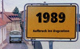 1989 – Aufbruch in Ungewisse