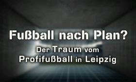 Fußball nach Plan – Opener